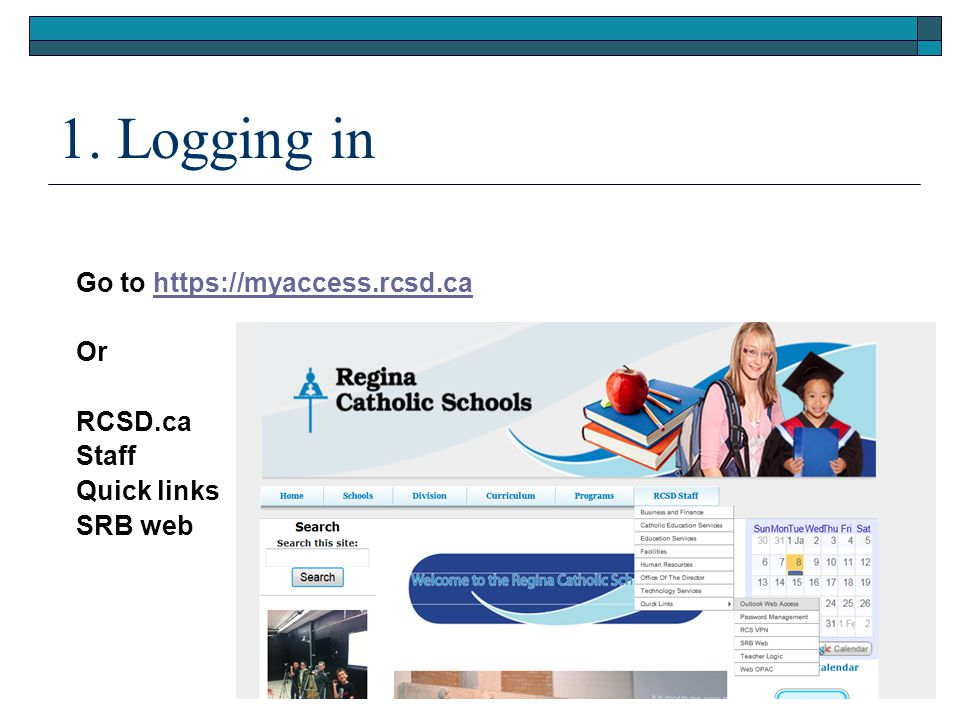 1. Logging in Go to https://myaccess.rcsd.ca Or RCSD.ca Staff