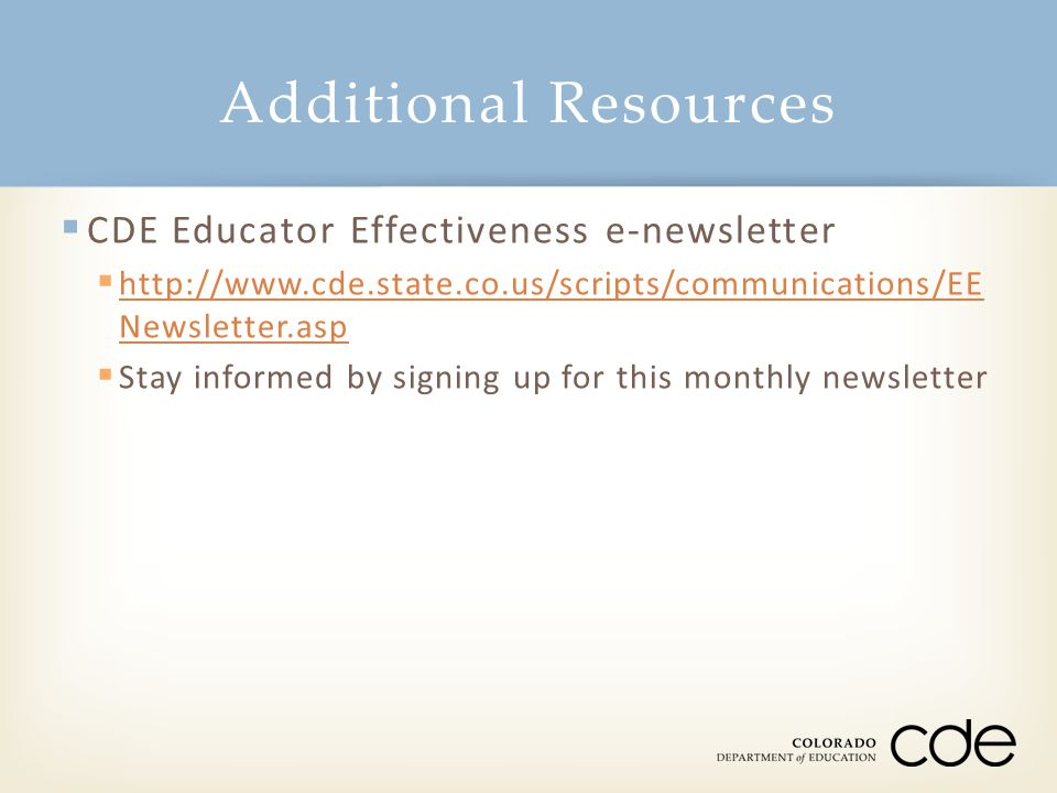 Additional Resources CDE Educator Effectiveness e-newsletter