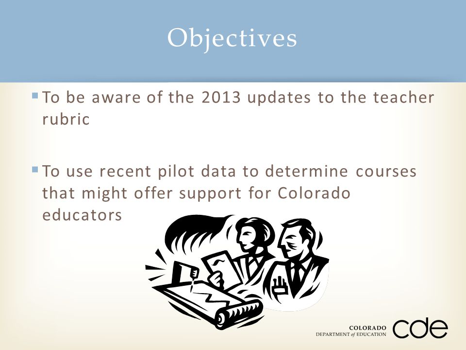 Objectives To be aware of the 2013 updates to the teacher rubric