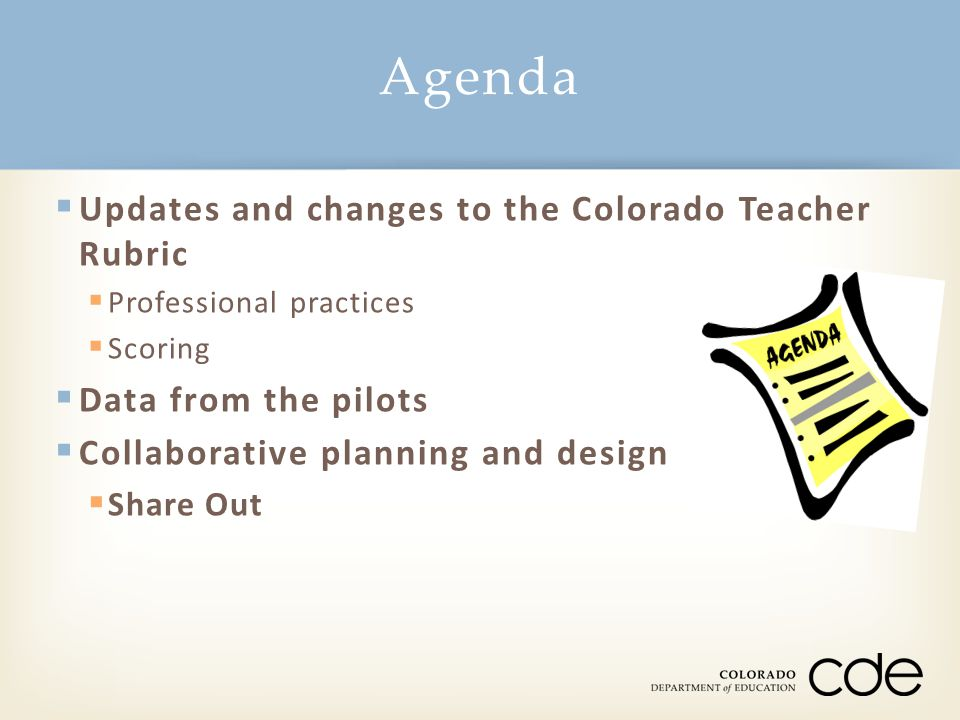 Agenda Updates and changes to the Colorado Teacher Rubric