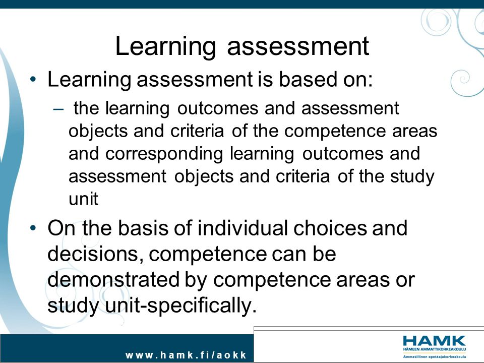 Learning assessment Learning assessment is based on:
