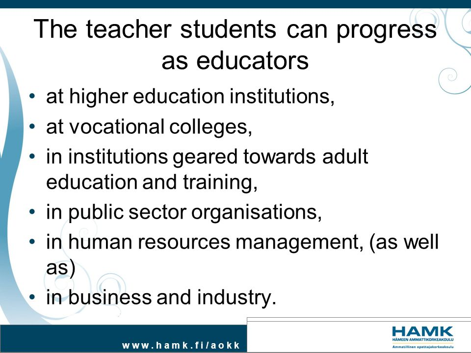The teacher students can progress as educators