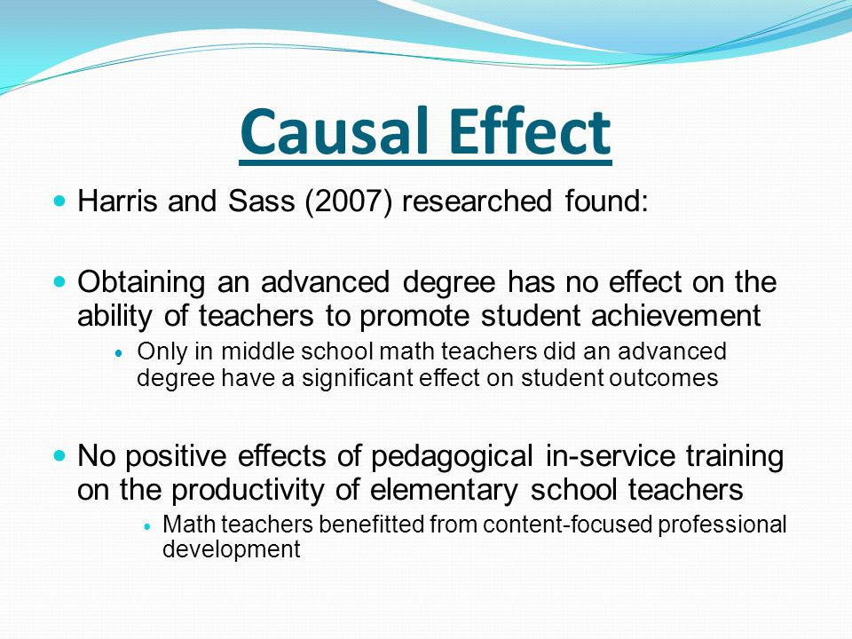 Causal Effect Harris and Sass (2007) researched found: