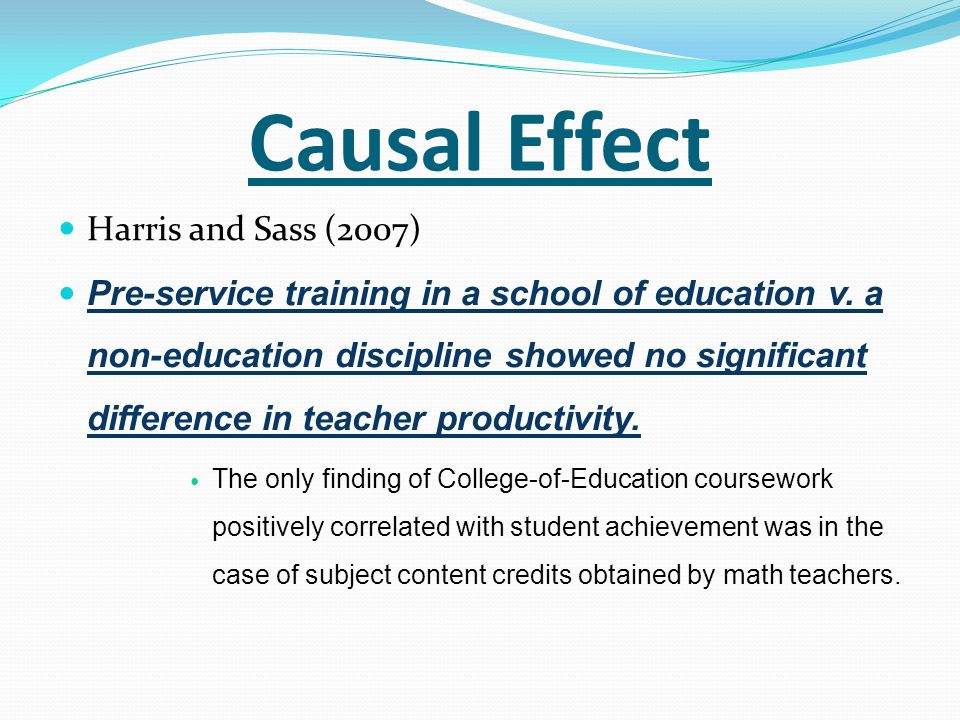 Causal Effect Harris and Sass (2007)