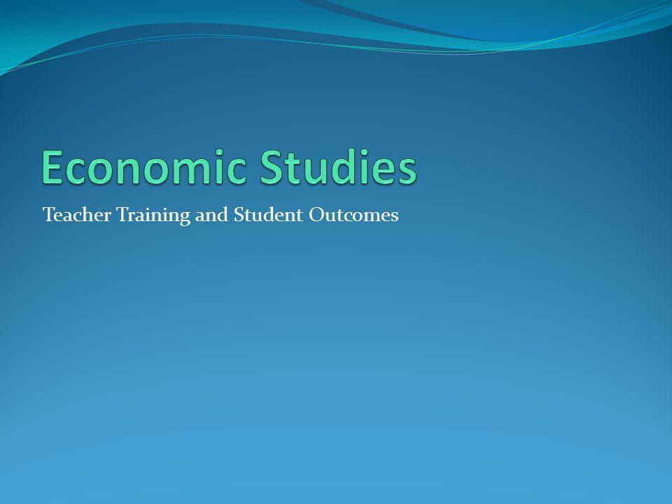 Economic Studies Teacher Training and Student Outcomes