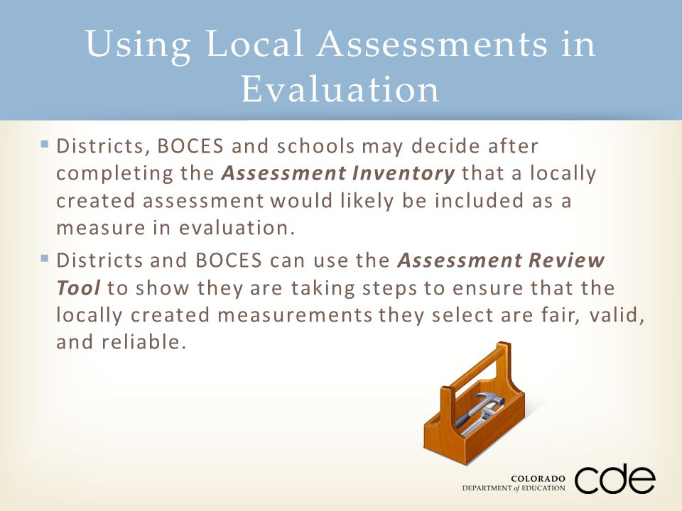 Using Local Assessments in Evaluation
