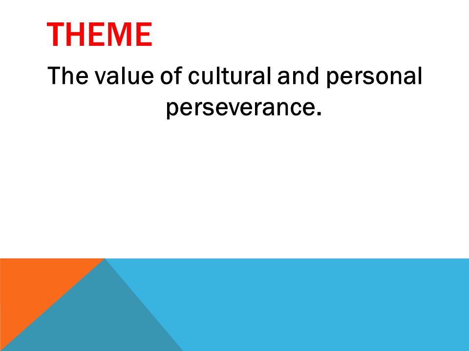 The value of cultural and personal perseverance.