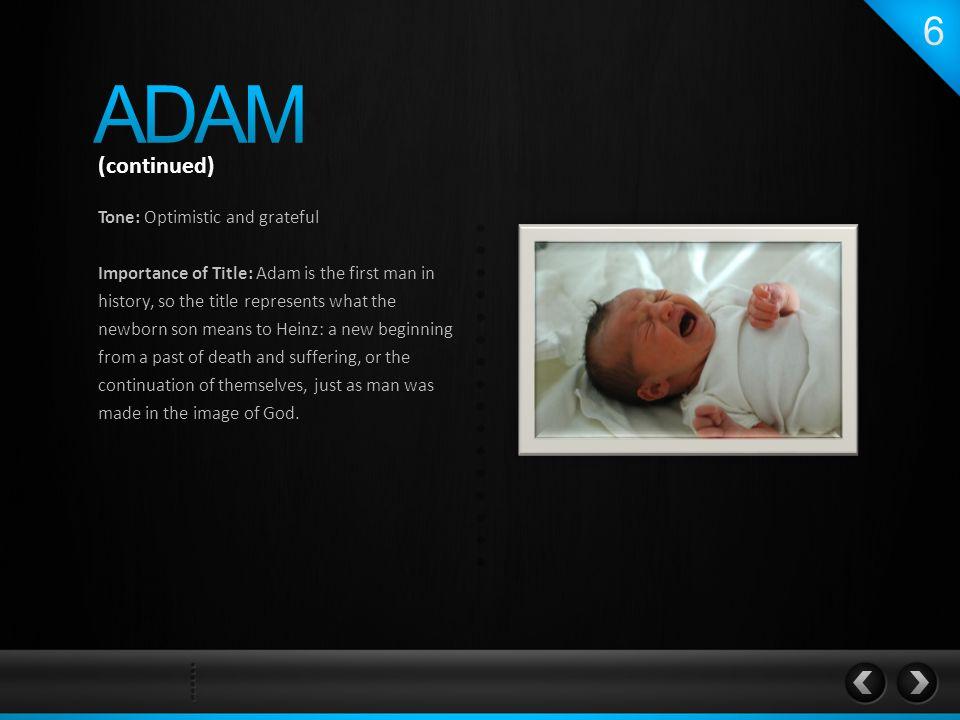 ADAM (continued) Tone: Optimistic and grateful