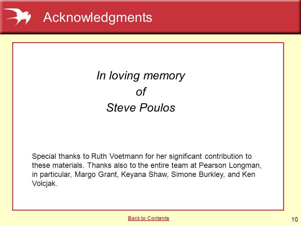 Acknowledgments In loving memory of Steve Poulos