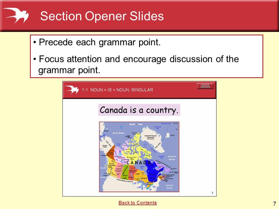 Section Opener Slides Precede each grammar point.