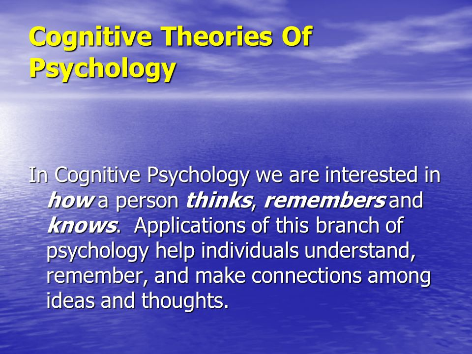 Cognitive Theories Of Psychology