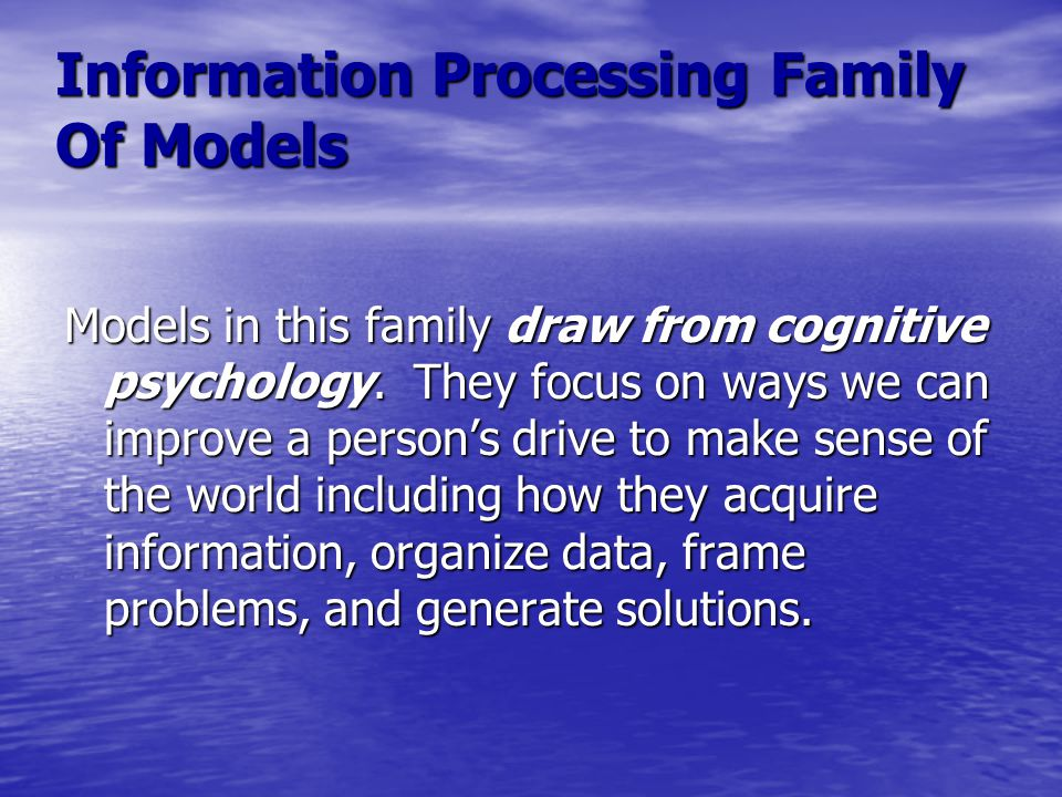 Information Processing Family Of Models