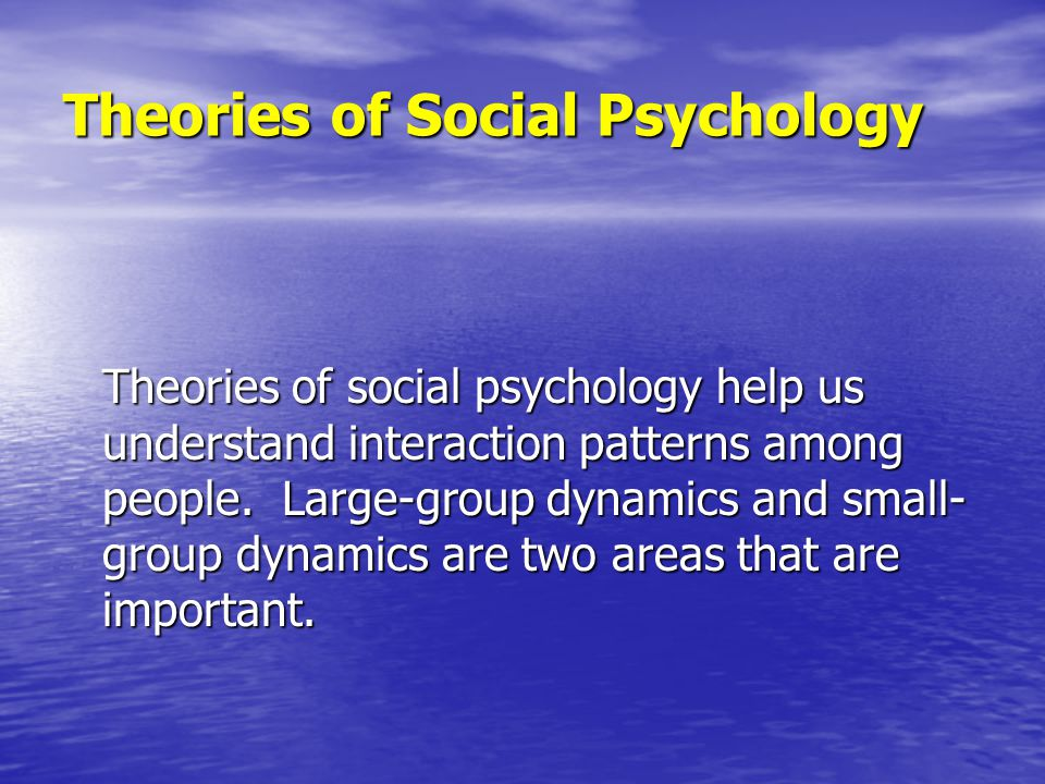 Theories of Social Psychology