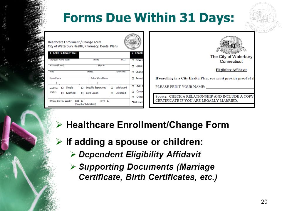 Forms Due Within 31 Days: Healthcare Enrollment/Change Form