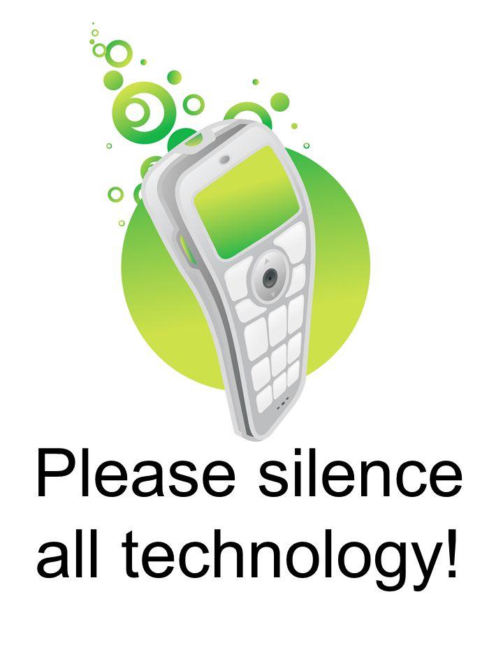 Please silence all technology!