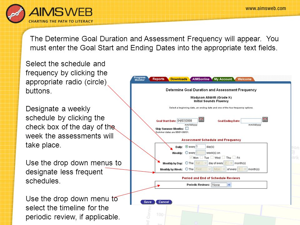 The Determine Goal Duration and Assessment Frequency will appear