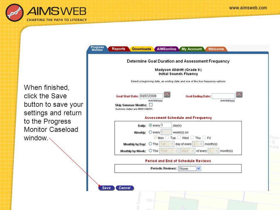 When finished, click the Save button to save your settings and return to the Progress Monitor Caseload window.