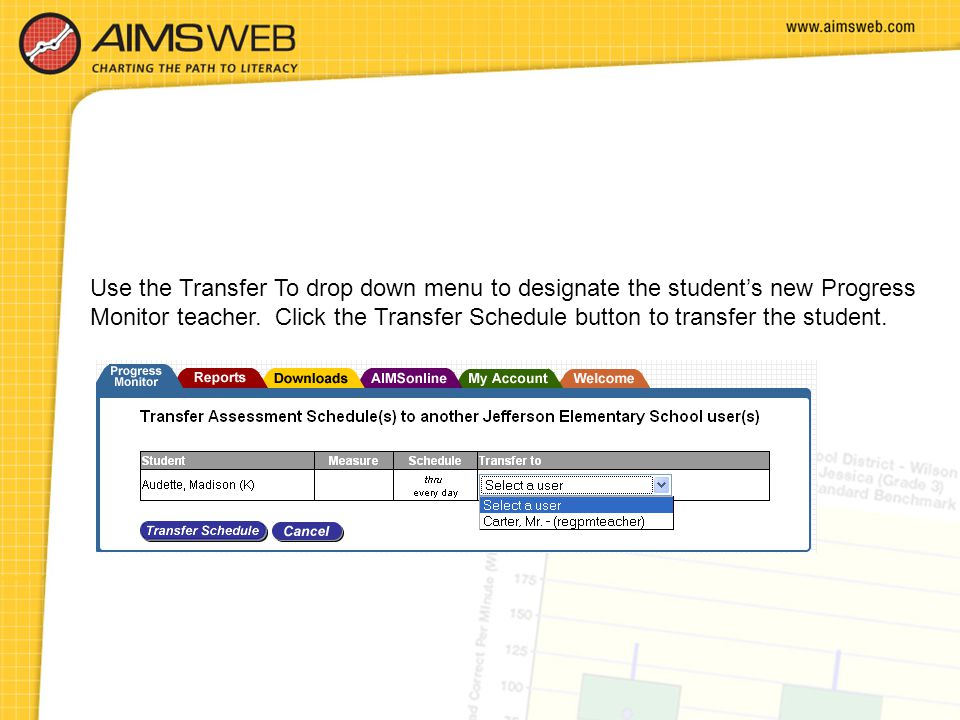 Use the Transfer To drop down menu to designate the student's new Progress Monitor teacher.