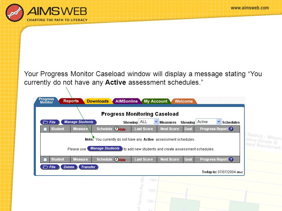 Your Progress Monitor Caseload window will display a message stating You currently do not have any Active assessment schedules.