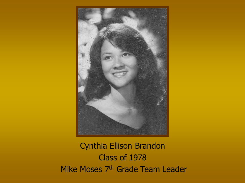 Cynthia Ellison Brandon Class of 1978 Mike Moses 7th Grade Team Leader