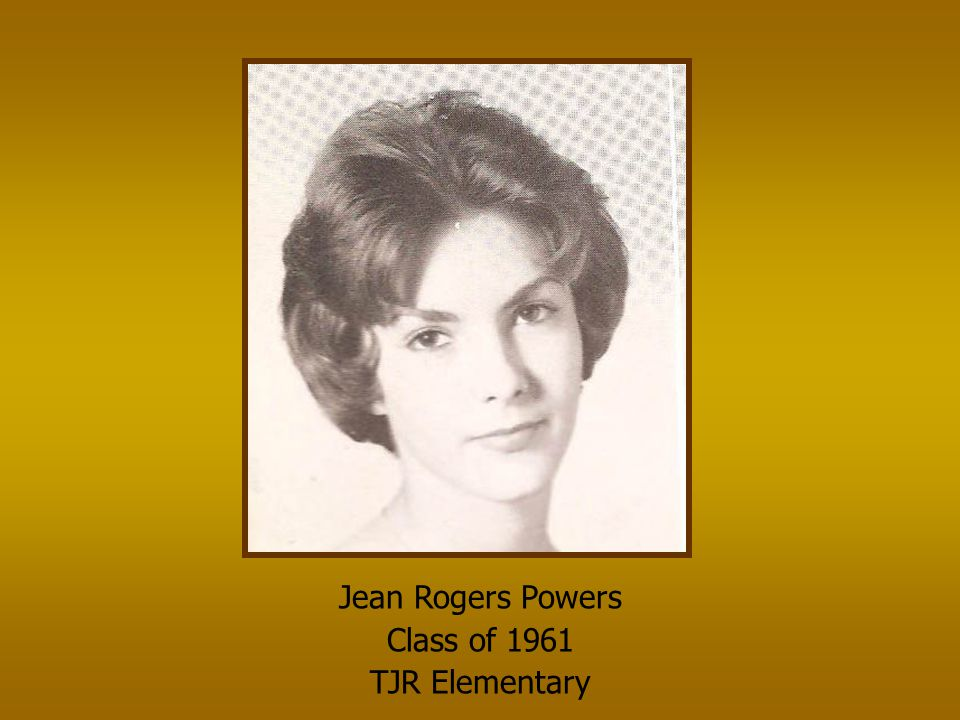 Jean Rogers Powers Class of 1961 TJR Elementary