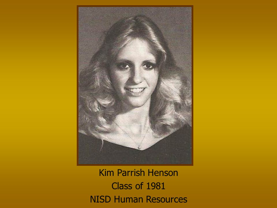 Kim Parrish Henson Class of 1981 NISD Human Resources