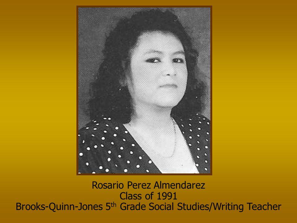 Rosario Perez Almendarez Class of 1991