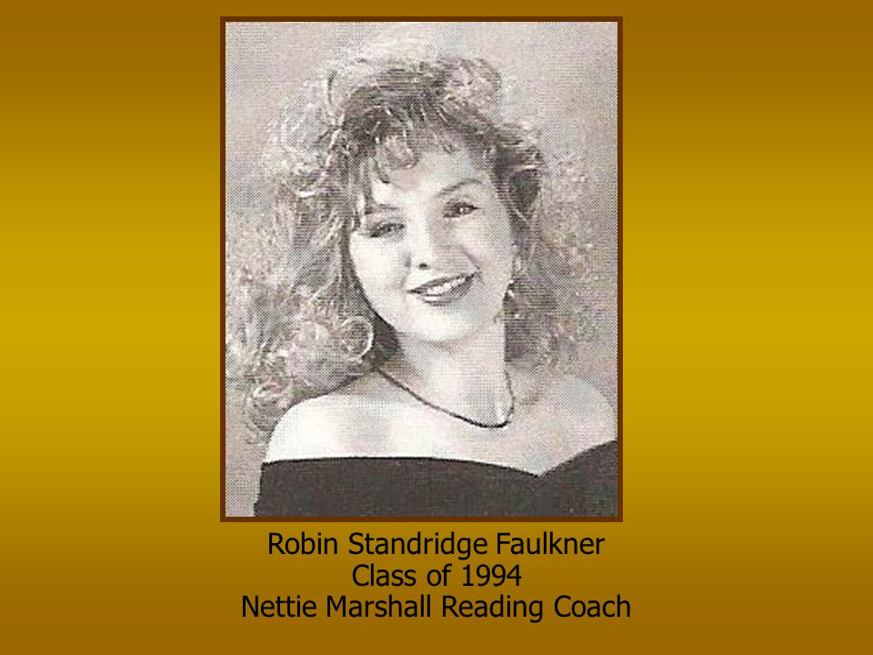 Robin Standridge Faulkner Class of 1994 Nettie Marshall Reading Coach