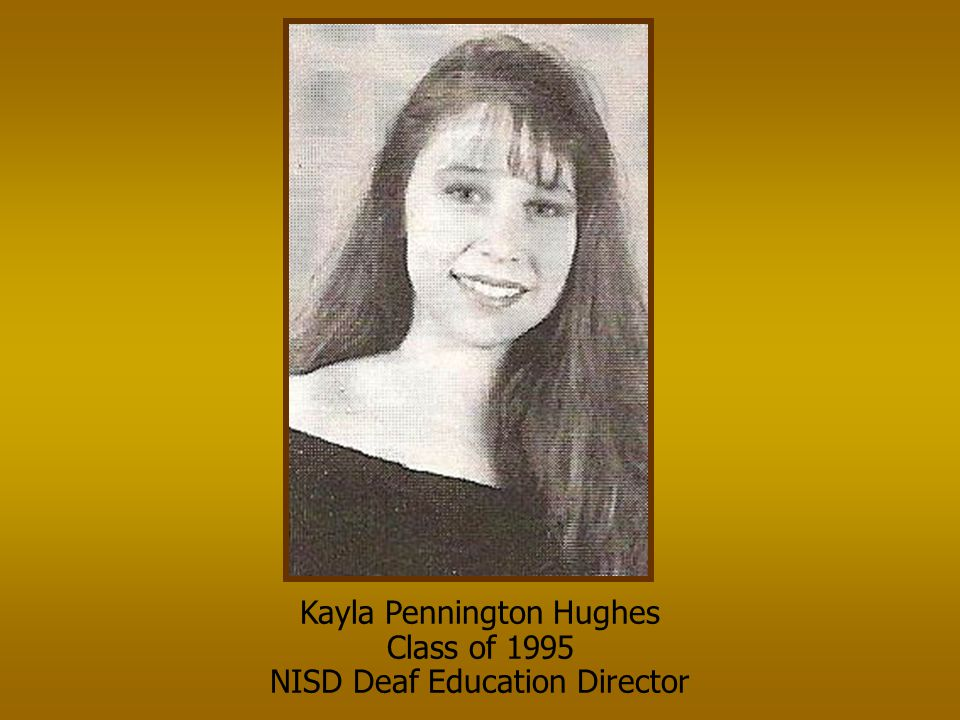 Kayla Pennington Hughes Class of 1995 NISD Deaf Education Director