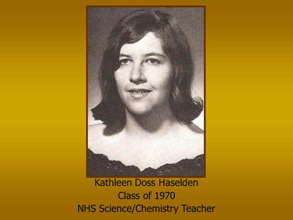 Kathleen Doss Haselden Class of 1970 NHS Science/Chemistry Teacher