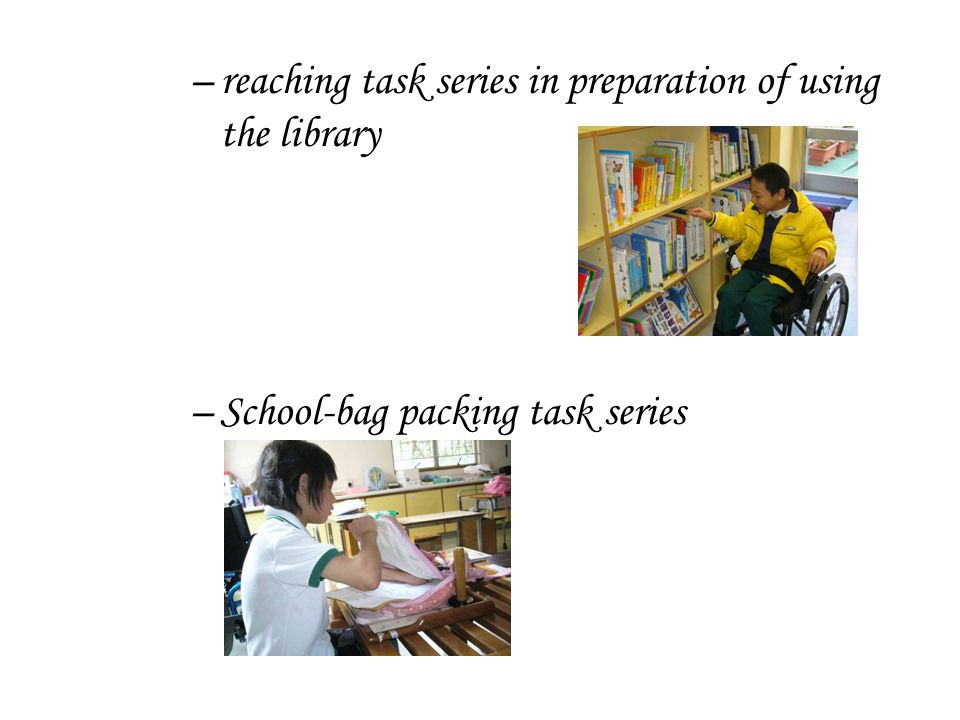 reaching task series in preparation of using the library
