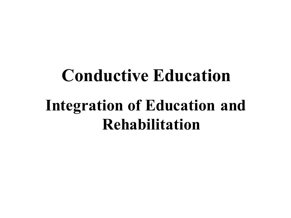 Integration of Education and Rehabilitation