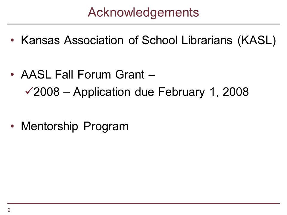 Acknowledgements Kansas Association of School Librarians (KASL)
