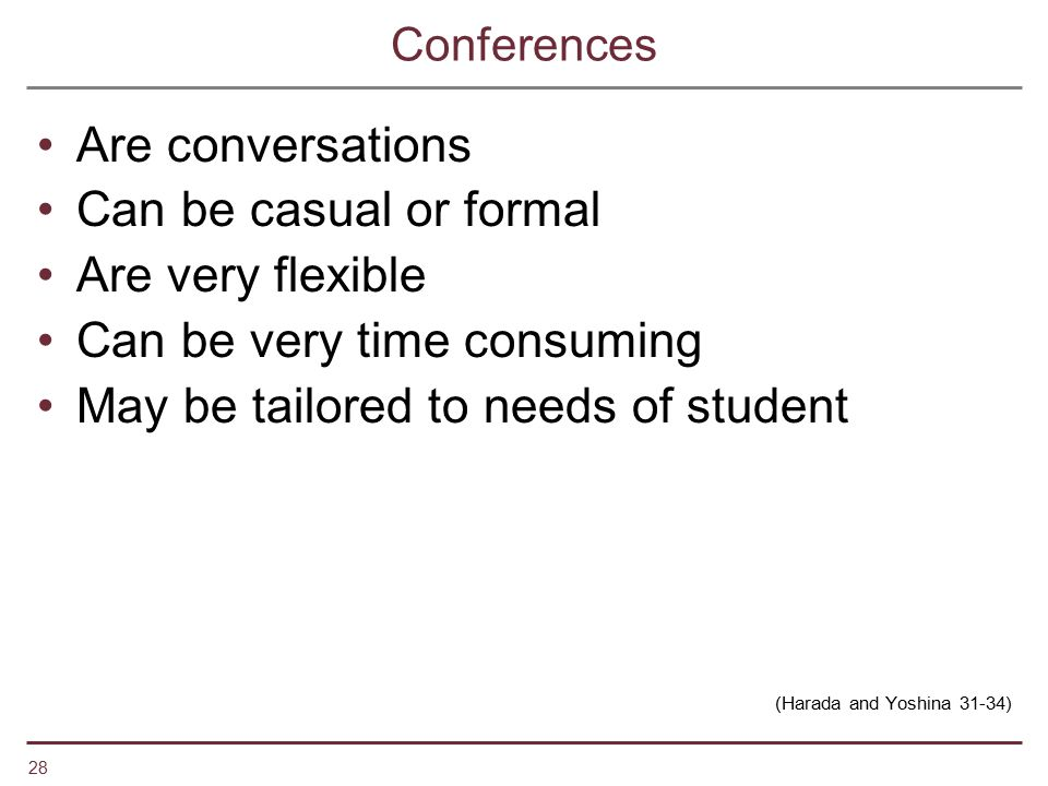 Can be very time consuming May be tailored to needs of student