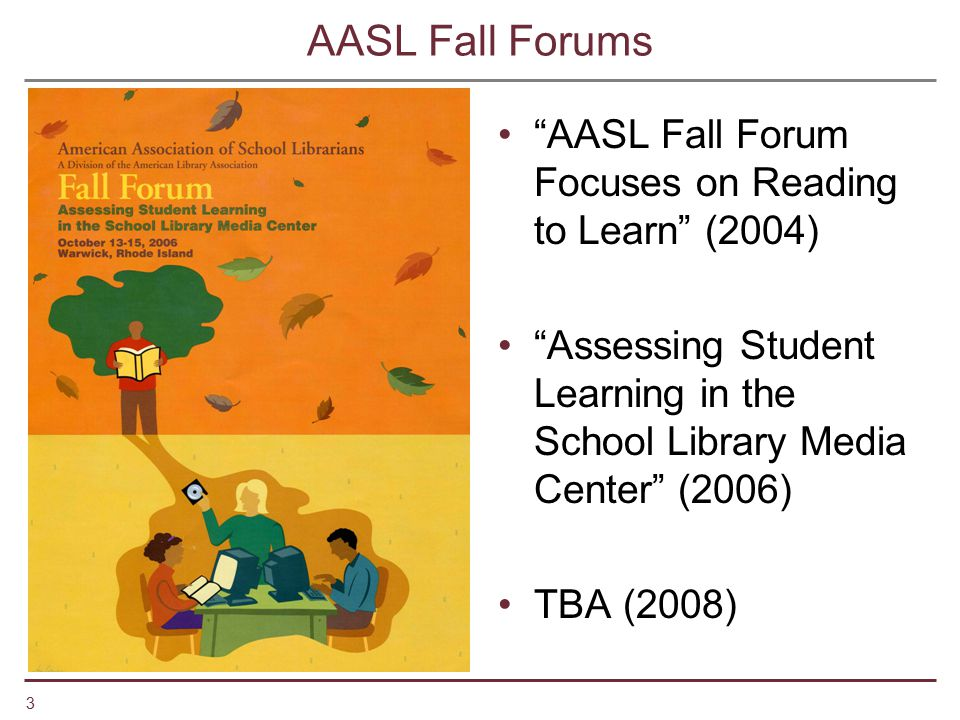 AASL Fall Forums AASL Fall Forum Focuses on Reading to Learn (2004)