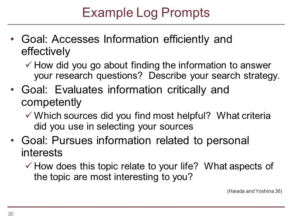 Example Log Prompts Goal: Accesses Information efficiently and effectively.