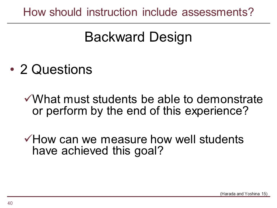 How should instruction include assessments