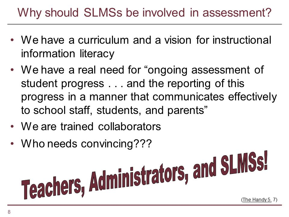 Why should SLMSs be involved in assessment