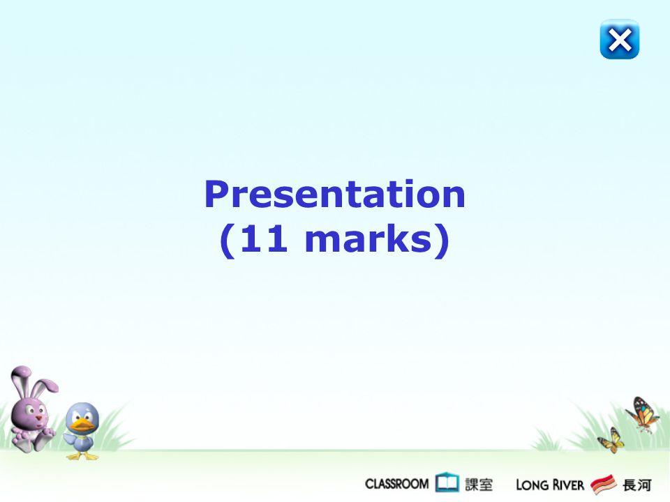 Presentation (11 marks)