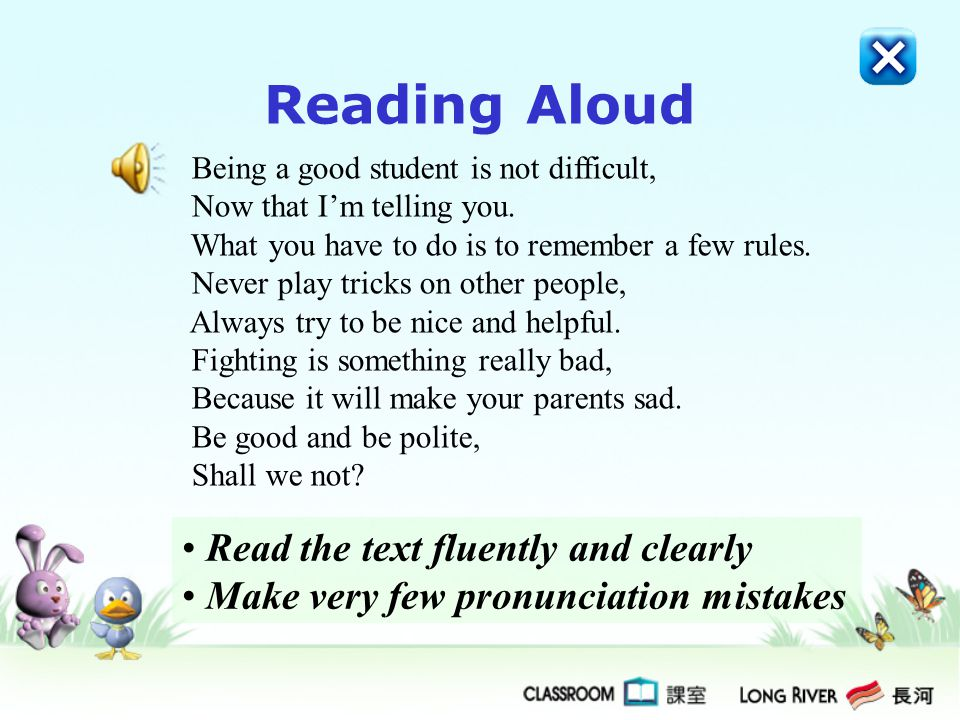 Reading Aloud Read the text fluently and clearly