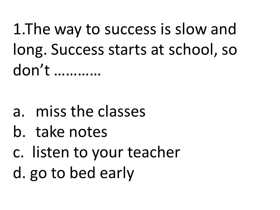 1. The way to success is slow and long