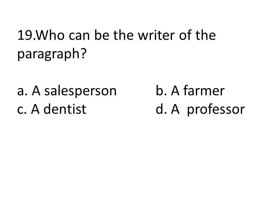 19.Who can be the writer of the paragraph