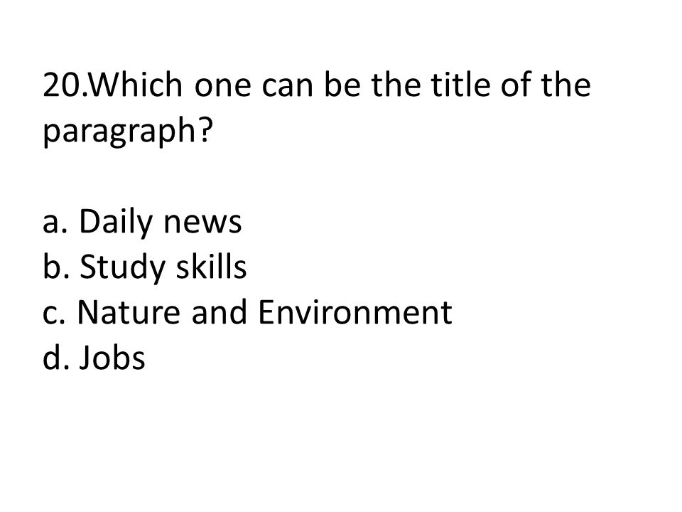 20.Which one can be the title of the paragraph