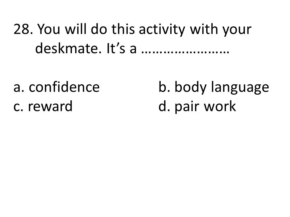 28. You will do this activity with your