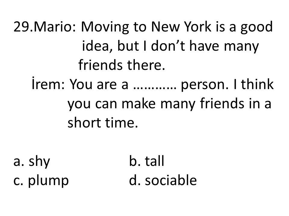 29.Mario: Moving to New York is a good