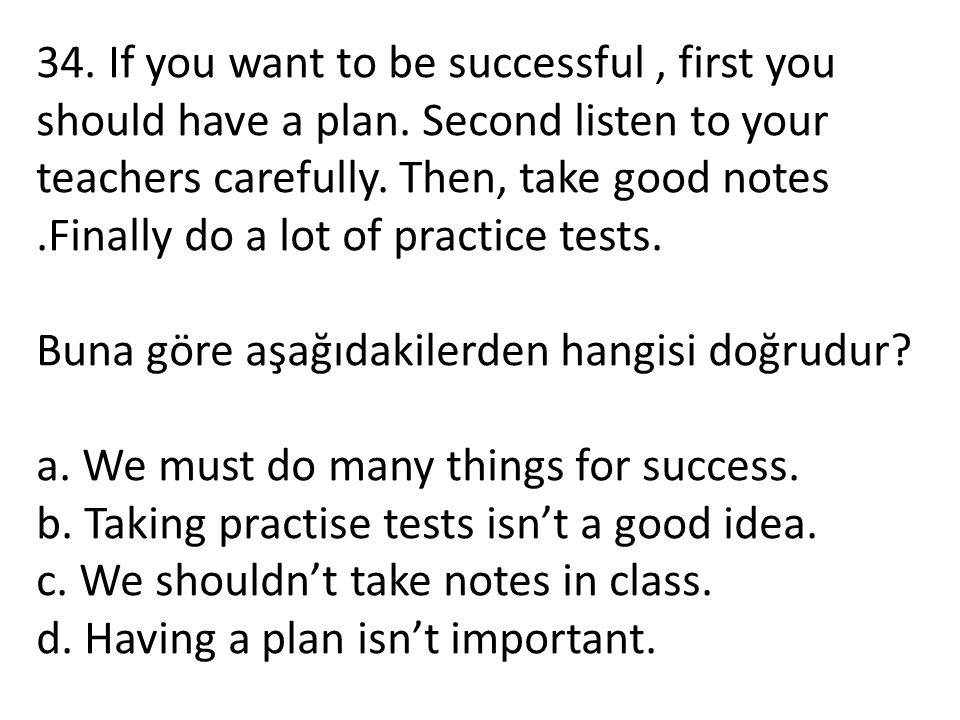 34. If you want to be successful , first you should have a plan