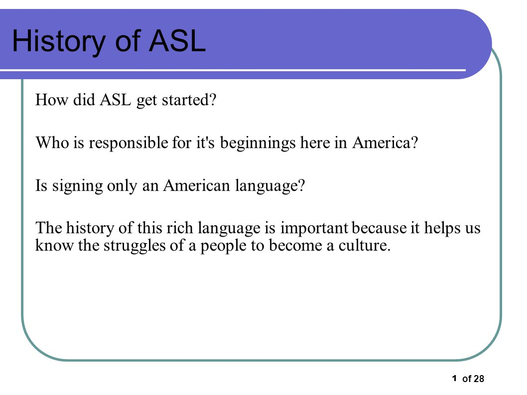 History of ASL How did ASL get started