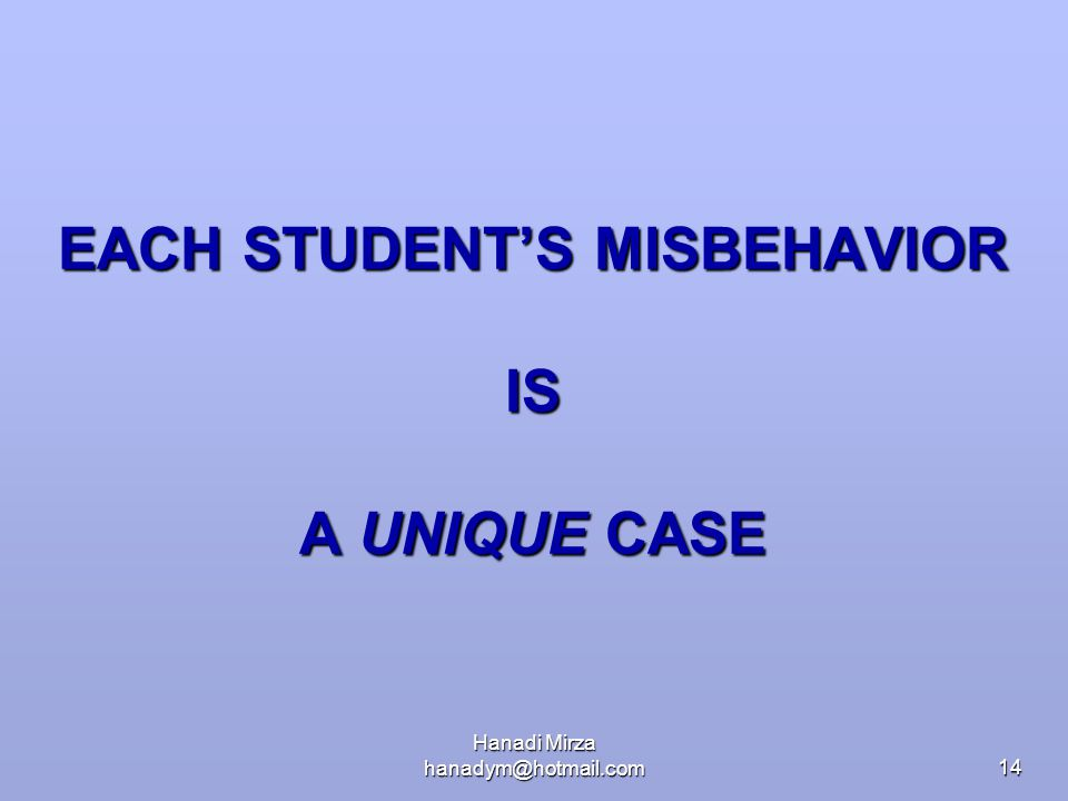 EACH STUDENT'S MISBEHAVIOR IS A UNIQUE CASE