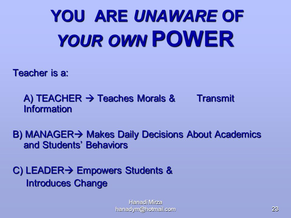 YOU ARE UNAWARE OF YOUR OWN POWER