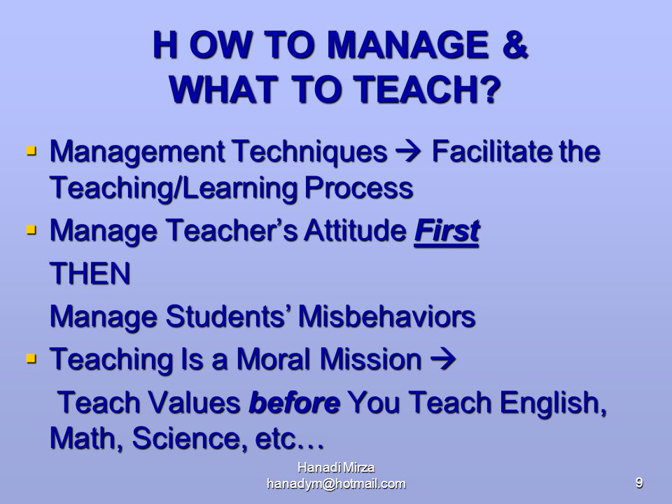 H OW TO MANAGE & WHAT TO TEACH